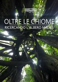 Oltre le chiome – Ricercando l'albero Madre - Spedizione Ecuador
