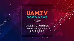 Good News - N.27 - L'altro Nobel per salvare la Terra