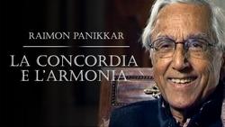 Raimon Panikkar - La concordia e l'armonia