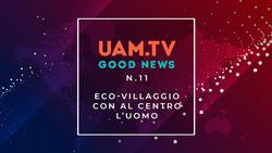 Good News - N.11 - Eco-villaggio con al centro l'uomo