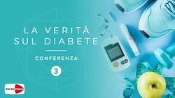 La verità sul diabete - Parte 3