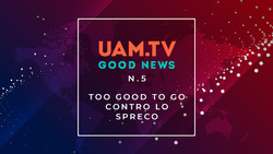 Good News - N.5 - Too Good To Go - Contro lo spreco