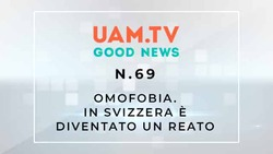 Good News - N.69 - Omofobia - In Svizzera è diventato un reato