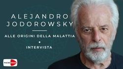 Alle origini della malattia - Alejandro Jodorowsky - Intervista