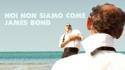Noi non siamo come James Bond