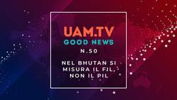 Good News - N.50 - Nel Bhutan si misura il FIL, non il PIL