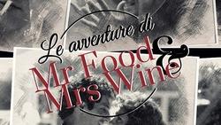 Le avventure di Mr. Food e Mrs. Wine