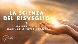 La scienza del risveglio  - Seminario con Harihar Gunter Leone
