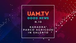 Good News - N.10 - Karadrà - Parco agricolo in Salento