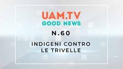 Good News - N.60 - Indigeni contro le trivelle