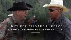 Uniti per salvare il Peace - I. Cowboy e indiani contro la diga