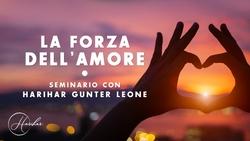 La forza dell'amore  - Seminario con Harihar Gunter Leone