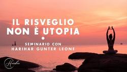 Il risveglio non è utopia - Seminario con Harihar Gunter Leone